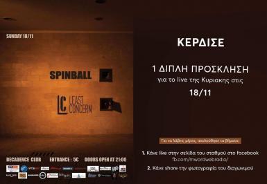Διαγωνισμός για μία διπλή πρόσκληση για το live των Spinball και Least Concern
